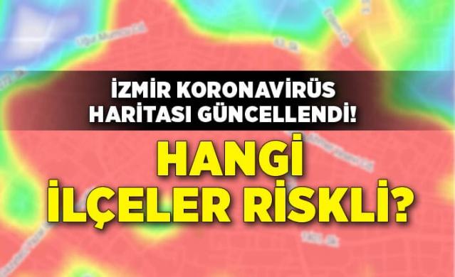 """İzmir'de """"Hayat Eve Sığar"""" uygulamasındaki risk haritası güncellendi. Yeni haritaya göre birçok ilçenin kırmızıya döndüğünü dikkat çekti"""