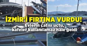 İzmir'i fırtına vurdu!