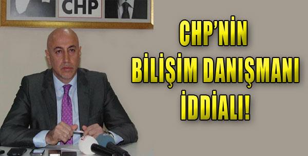 CHP'nin Bilişim Danışmanı İddialı