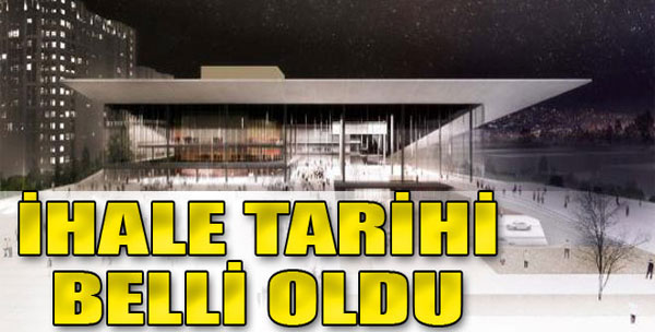 Opera İçin 26 Nisan'da İkinci İhale