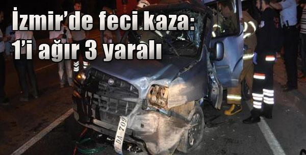 İzmir'de Feci Kaza: 1'i Ağır 3 Yaralı!