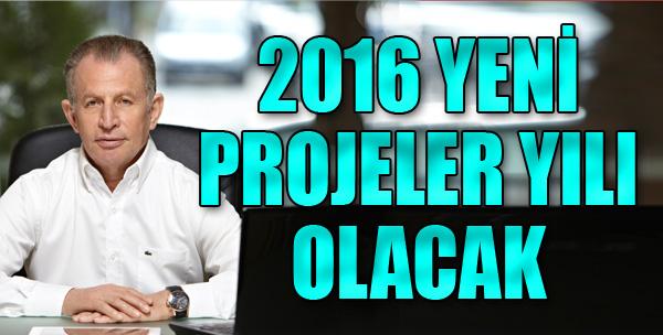 '2016 Yeni Projeler Yılı'