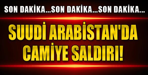 Suudi Arabistan'da Camiye Saldırı!
