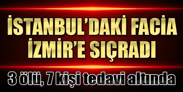 İstanbul'daki Facia İzmir'e Sıçradı