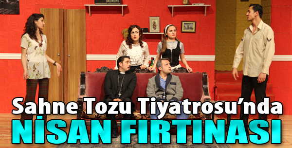 Sahne Tozu Tiyatrosu'nda Nisan Fırtınası