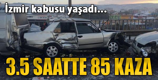 İzmir'de 3.5 Saatte 85 Kaza Oldu