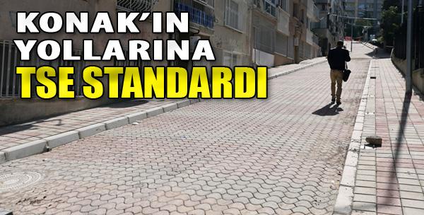 Konak'ın Yollarına TSE Standardı