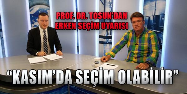 Prof. Tosun'dan Çarpıcı Seçim Değerlendirmesi