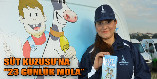 Süt Kuzusu'na '23 Günlük Mola'