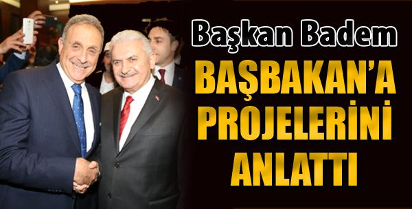 Başkan Badem, Başbakan'a Projelerini Anlattı