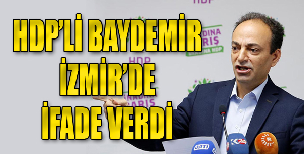 İzmir'de Gözaltına Alınan HDP'li Baydemir, Adliyede İfade Verdi