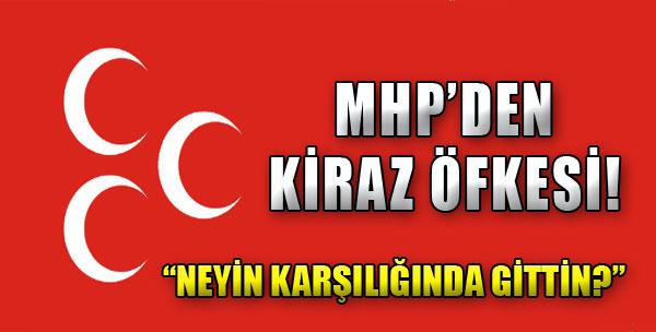 MHP'de Kiraz Öfkesi!