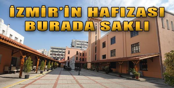 İzmir'in Hafızası Burada Saklı