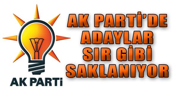 AK Parti'nin Adayları Sır Gibi Saklanıyor