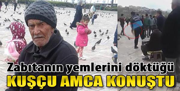 İzmir Konak'ta Zabıtanın Yemlerini Döktüğü Kuşçu Amca Konuştu