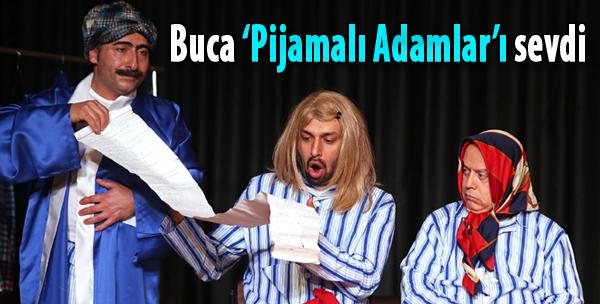 Buca, 'Pijamalı Adamlar'ı Sevdi
