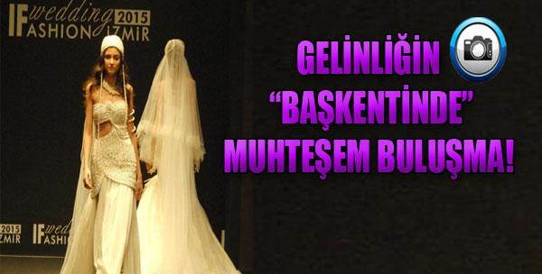 If Wedding Fashion İzmir Fuarı Açıldı