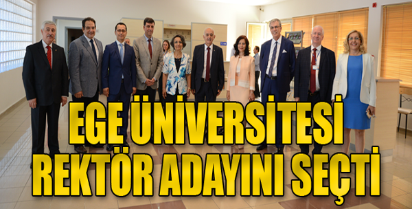 Ege Üniversitesi'nde Rektörlük Seçimi Yapıldı