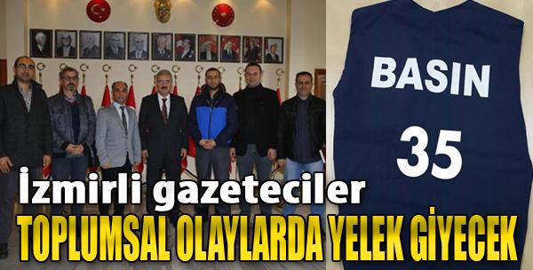 İzmir'de Gazeteciler Toplumsal Olaylarda Yelek Giyecek