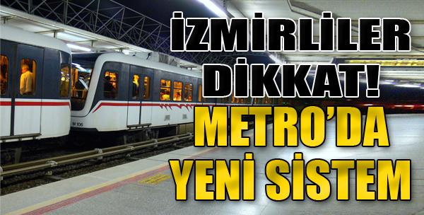 Metro'da Yeni Sistem