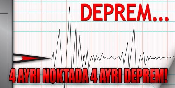 Türkiye'nin Dört Ayrı Noktasında Deprem!