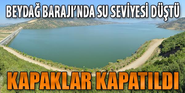 Beydağ Barajı'nda Su Seviyesi Düştü, Kapaklar Kapatıldı