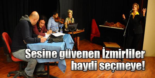 Sesine Güvenen İzmirliler, Haydi Seçmeye!