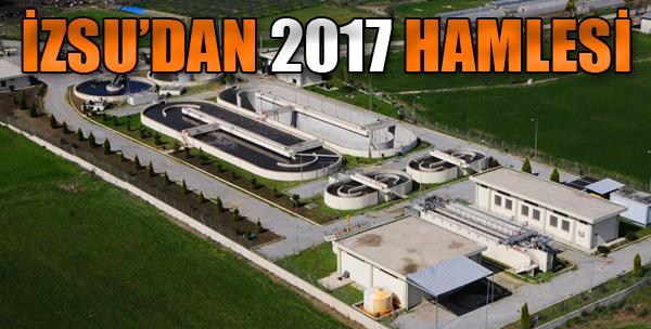 İZSU'dan 2017 Hamlesi