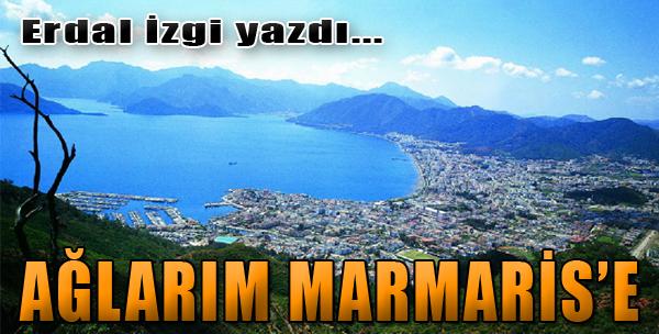 Ağlarım Marmaris'e...