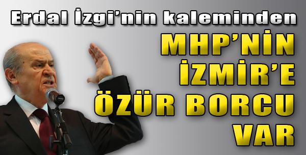 MHP'nin İzmir'e Özür Borcu Var