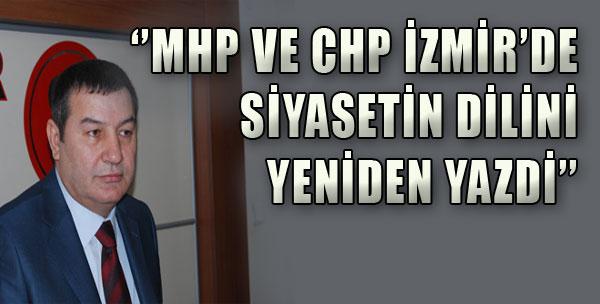 'MHP ve CHP İzmir'de Siyasetin Dilini Yeniden Yazdı'