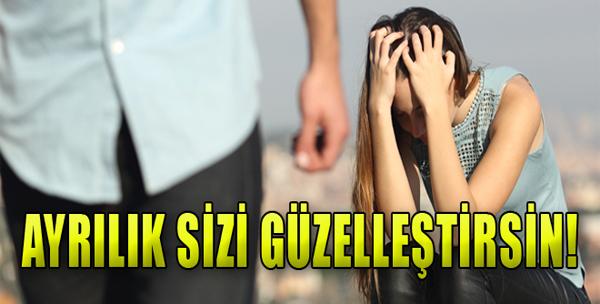 Ayrılığı Avantaja Çevirin!