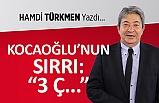 """Kocaoğlu'nun sırrı: """"3 Ç…"""""""