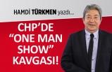 "CHP'de, ""One Man Show"" kavgası!"