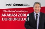 """""""İYİ Parti Çalıştayı'nın perde arkası: Arabası zorla durduruldu!"""""""