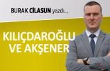 """""""Kılıçdaroğlu ve Akşener"""""""