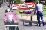 Sedyeyle taşınan kadın, hastanede öldü