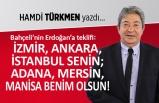 """İzmir, Ankara, İstanbul senin; Adana, Mersin, Manisa benim olsun"""