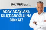 """""""Aday adayları; Kılıçdaroğlu'na dikkat!"""""""