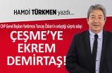 """""""Çeşme'ye Ekrem Demirtaş!"""""""