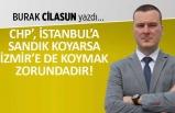 """""""CHP, İstanbul'a sandık koyarsa, İzmir'e de koymak zorundadır!"""""""