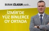 """""""İzmir'de yüz binlerce oy ortada!"""""""