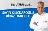 """""""Sayın Kılıçdaroğlu biraz hareket!"""""""