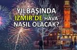 Yılbaşında İzmir'de hava nasıl olacak?