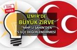 İzmir'de büyük zirve: MHP'li Şahin'den 5 ilçe yorumu
