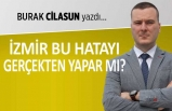 """""""İzmirliler bu hatayı gerçekten yapar mı?"""""""