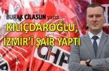 """""""Kılıçdaroğlu, İzmir'i şair yaptı"""""""