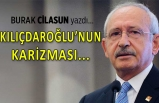 """""""Kılıçdaroğlu'nun karizması..."""""""