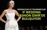Modacılar ve Tasarımcılar IF Wedding Fashion İzmir'de