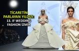Ticaretin parlayan yıldızı: 13. IF Wedding Fashion İzmir